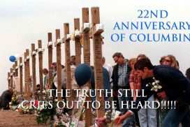 Today, the 22nd anniversary of columbine, the truth still cries out to be heard!!!!!